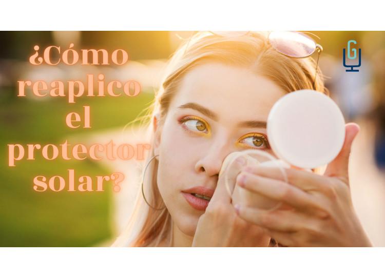 ¿Cómo reaplico el protector solar si voy maquillada?